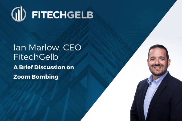FitechGelb CEO Ian Marlow on Zoom Bombing